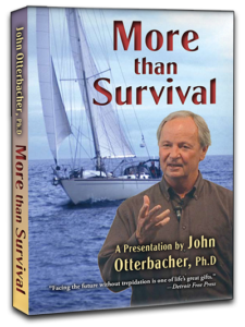 """DVD cover images of More than Survival. A presentation by John Otterbacher, Ph.D """"Facing the future without trepidation is on of life's great gifts"""" quote from Detroit Free Press."""